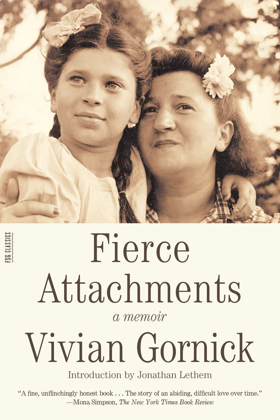 Fierce Attachments by Vivian Gornick; Introduction by Jonathan Lethem