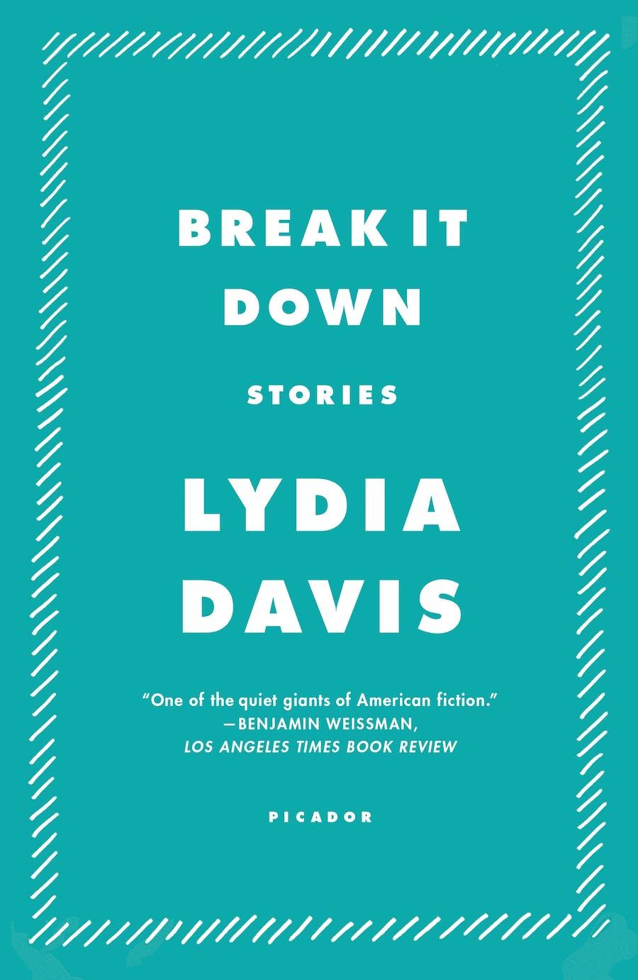 Break It Down by Lydia Davis