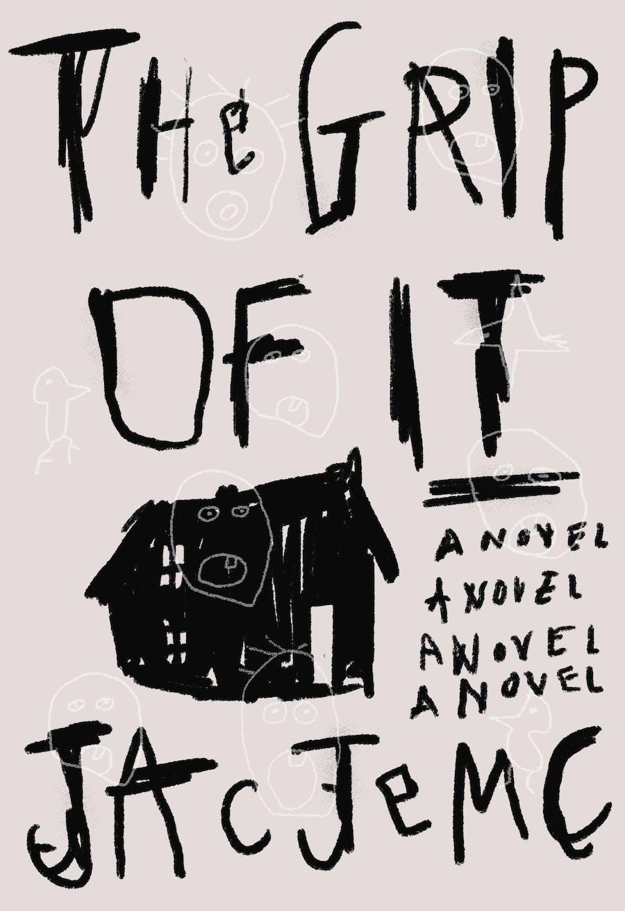 The Grip of It by Jac Jemc