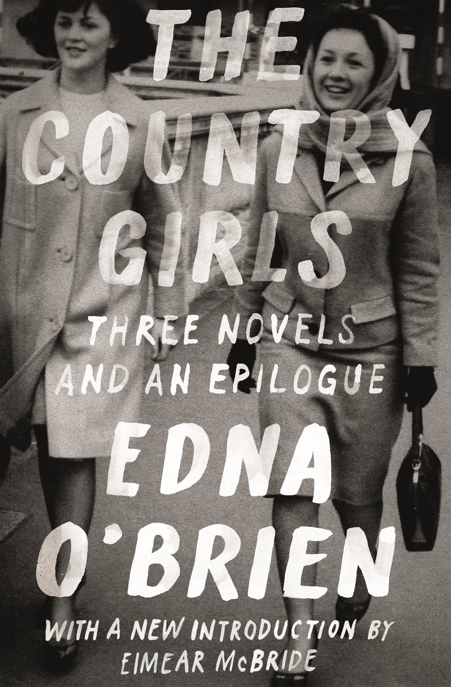 The Country Girls Trilogy by Edna O'Brien; With a new introduction by Eimear McBride