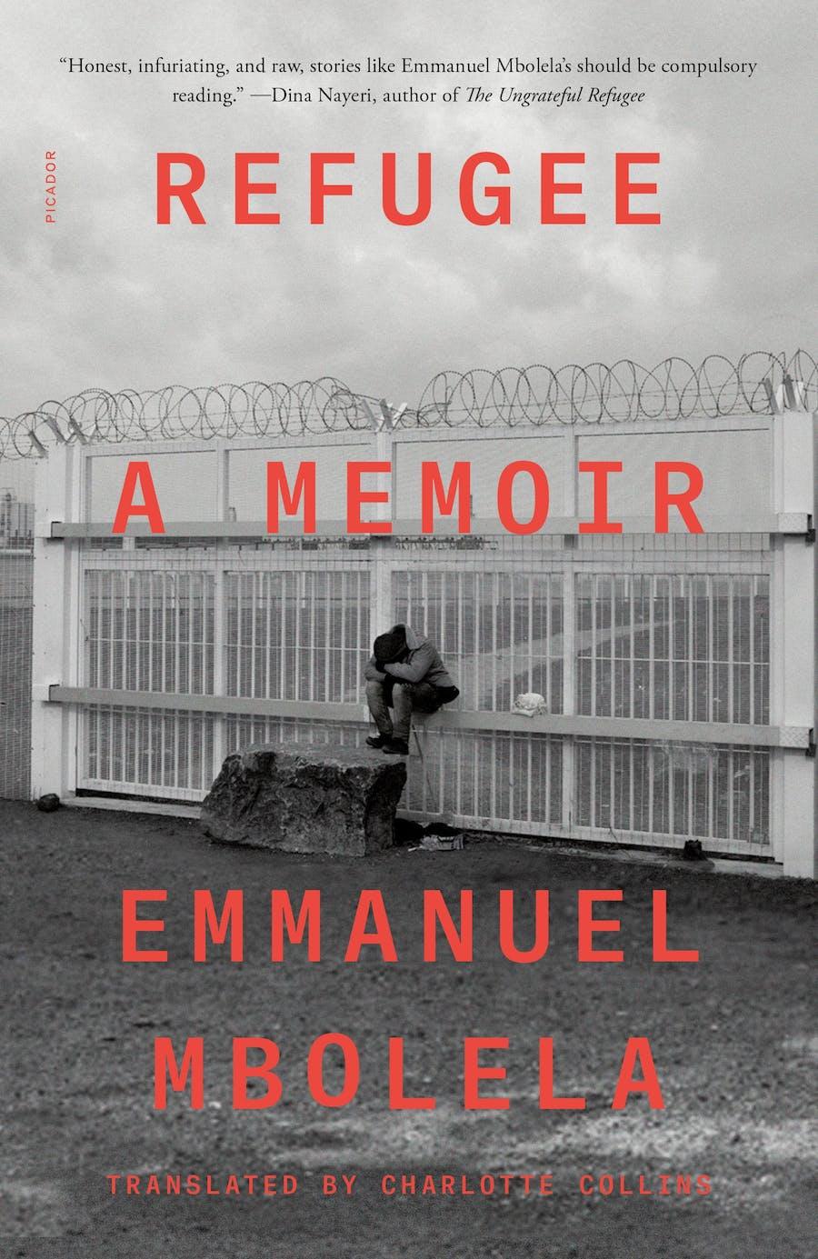 Refugee by  Emmanuel Mbolela; Translated by Charlotte Collins from the German translation by Alexander Behr