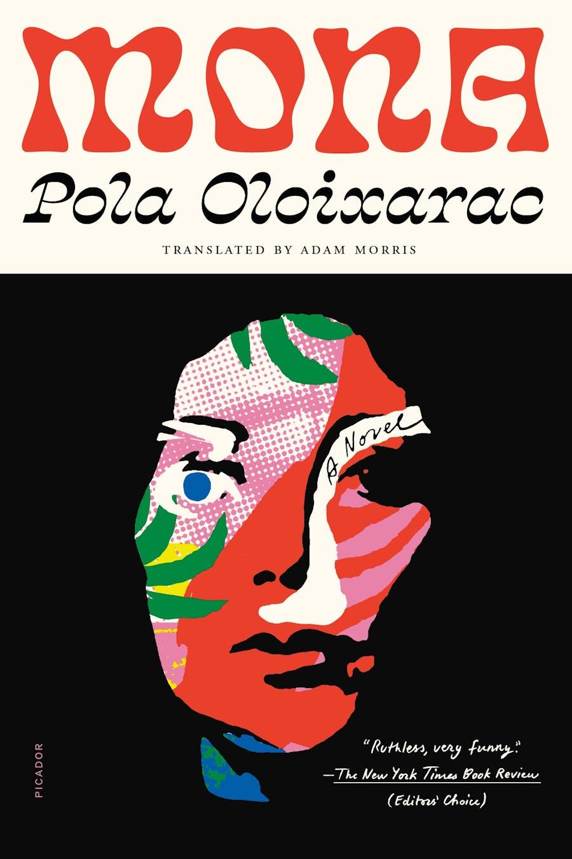 Mona by Pola Oloixarac; Translated from Spanish by Adam Morris