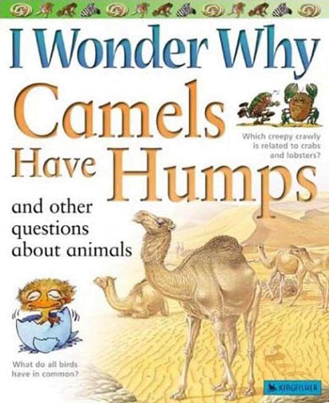 Image of I Wonder Why Camels Have Humps