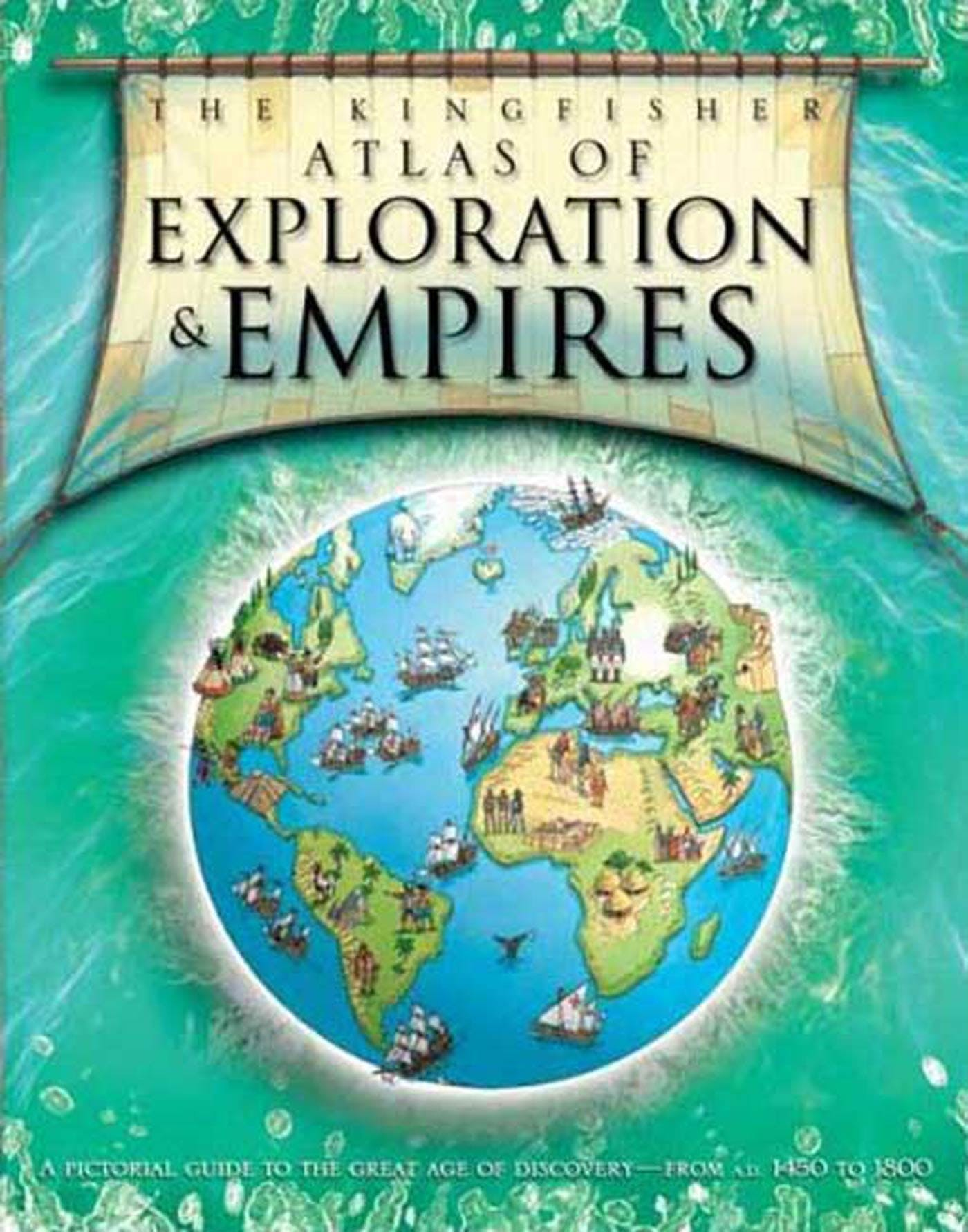 Image of The Kingfisher Atlas of Exploration and Empires