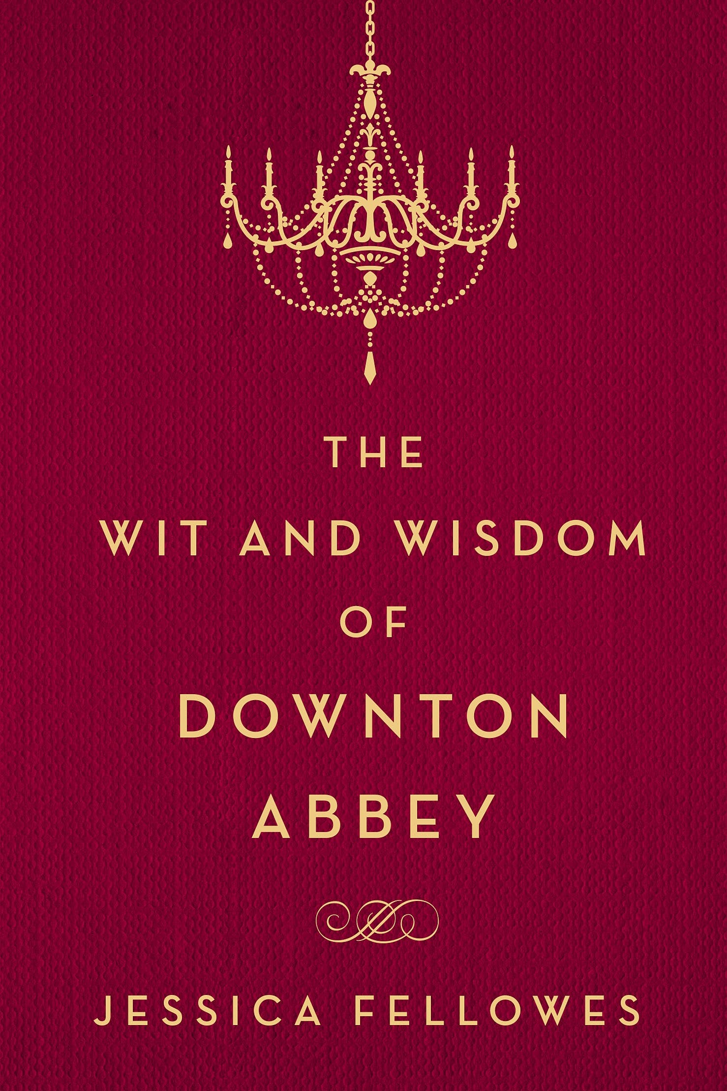 Image of The Wit and Wisdom of Downton Abbey
