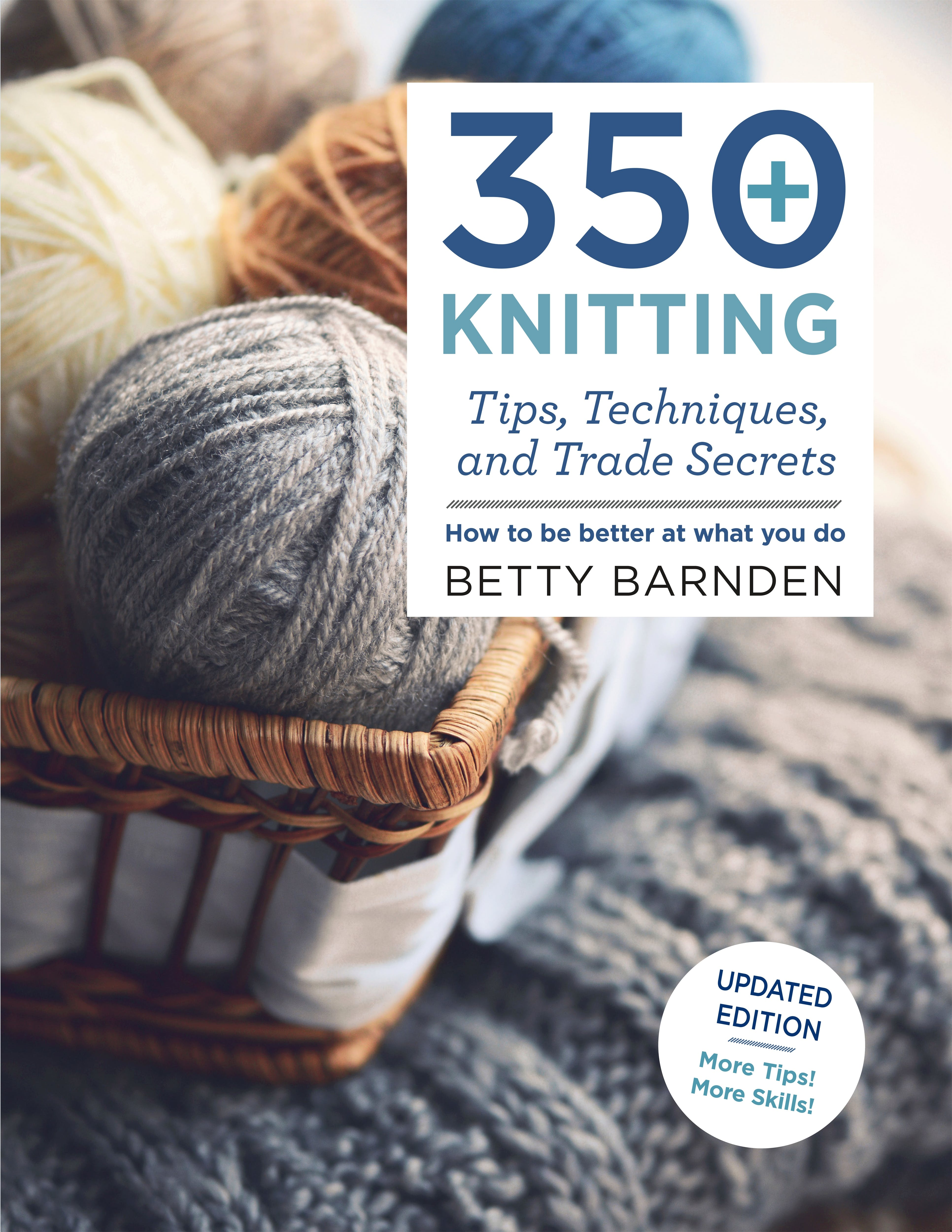 Image of 350+ Knitting Tips, Techniques, and Trade Secrets