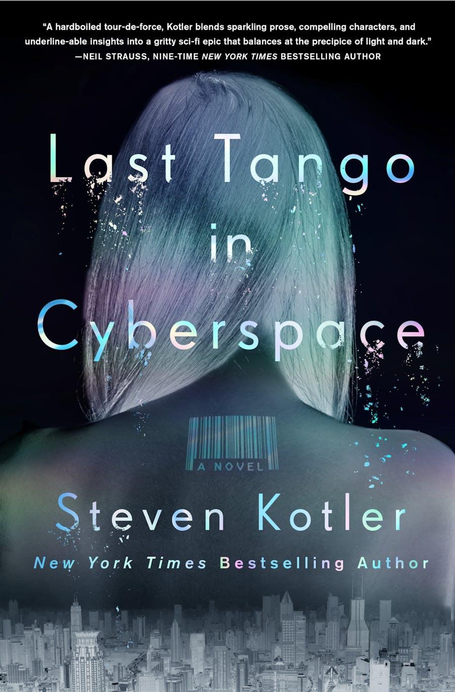 Last Tango in Cyber Space by Steven Kotler