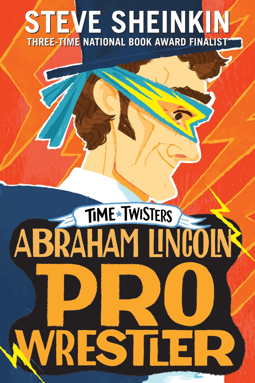 Image of Abraham Lincoln, Pro Wrestler