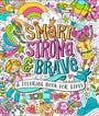Book cover of Smart, Strong, and Brave