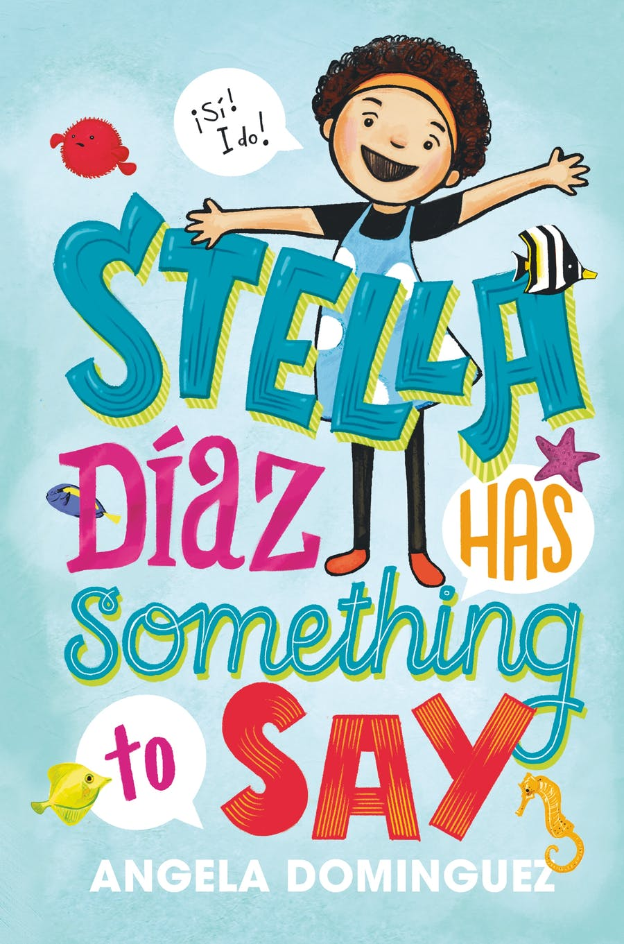 Stella Díaz Has Something to Say by Angela Dominguez
