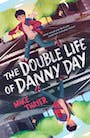Book cover of The Double Life of Danny Day