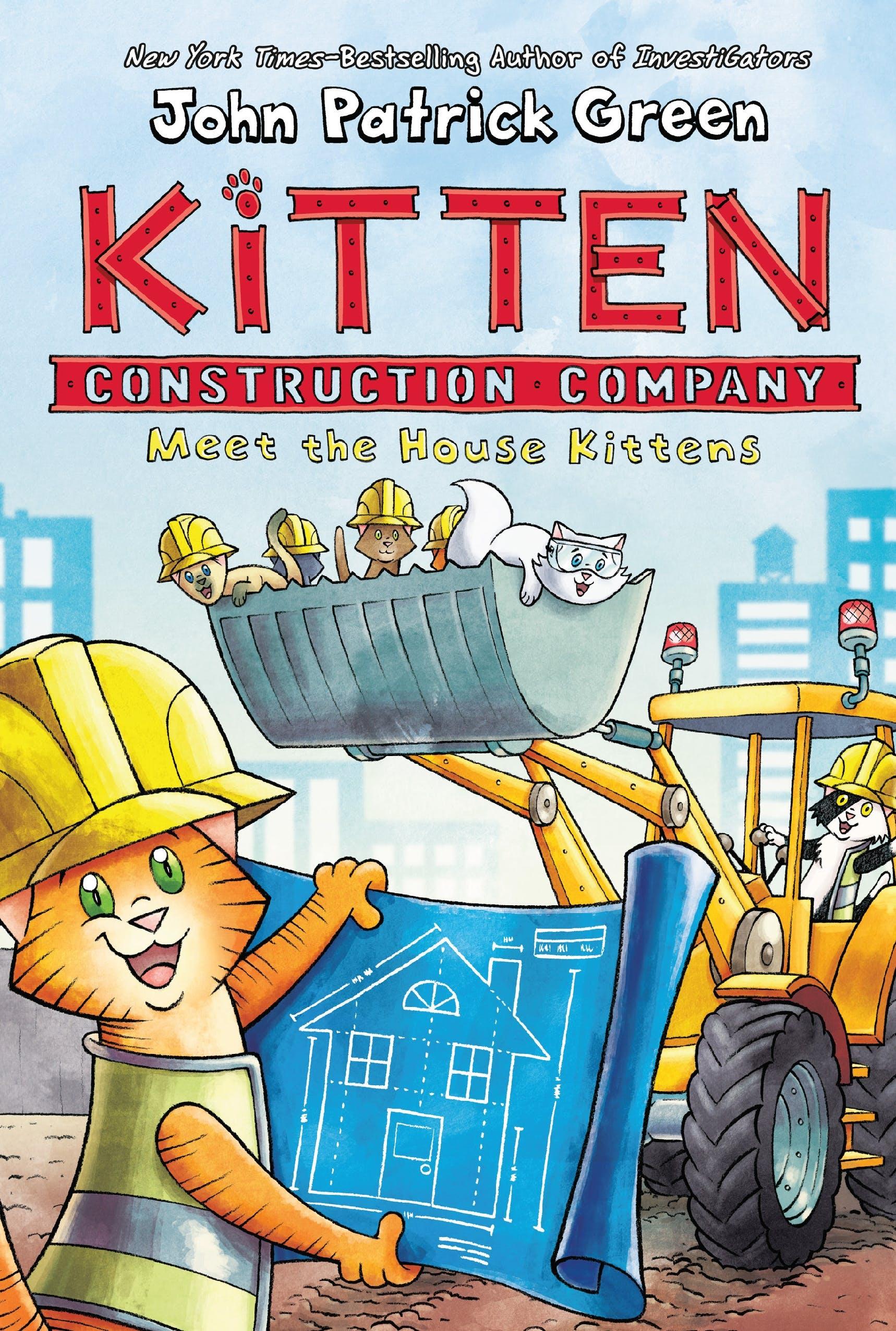 Image of Kitten Construction Company: Meet the House Kittens