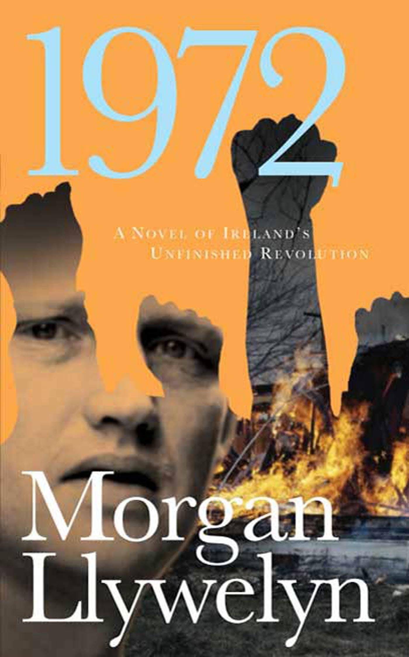 Image of 1972: A Novel of Ireland's Unfinished Revolution
