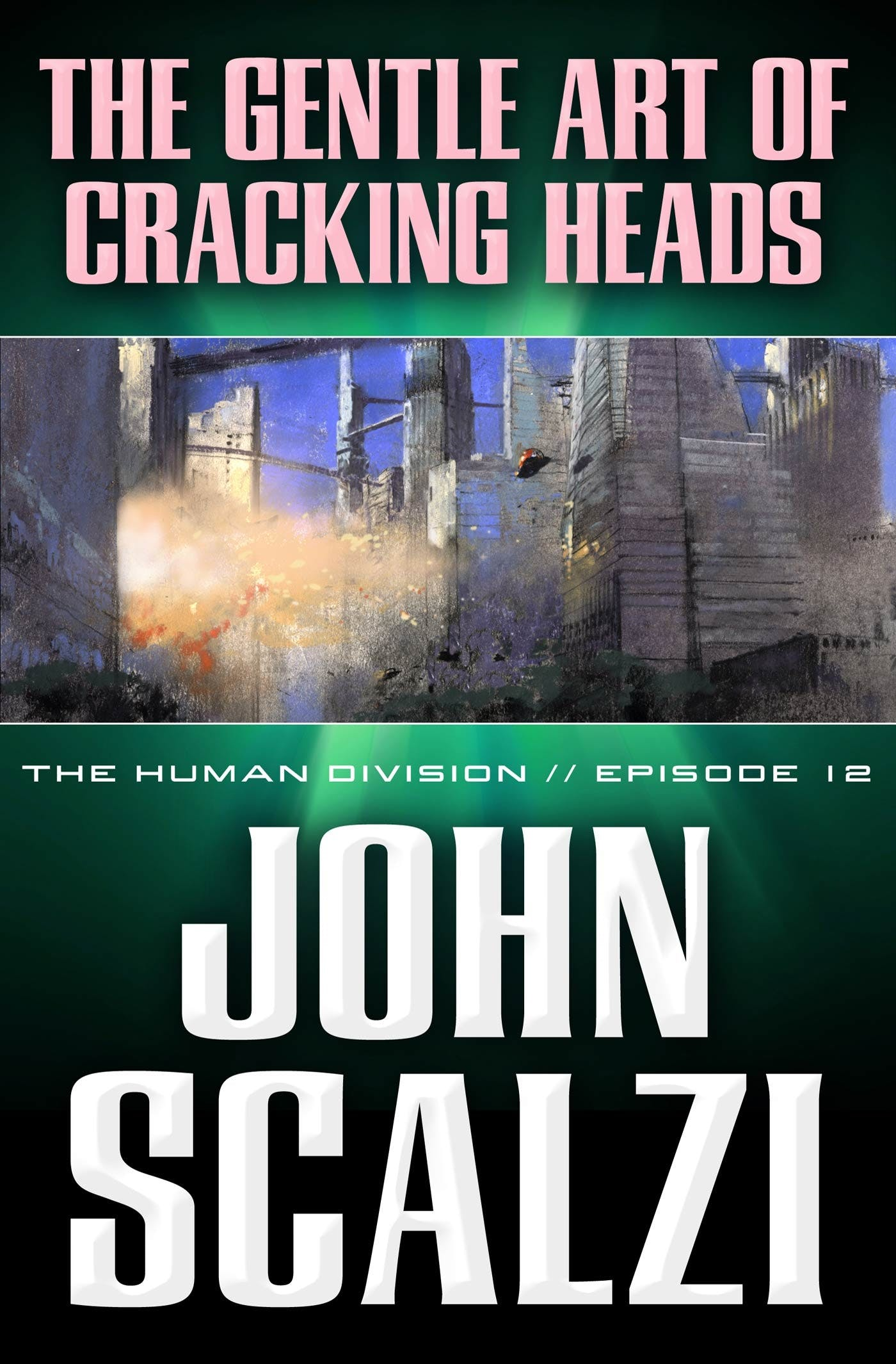 Image of The Human Division #12: The Gentle Art of Cracking Heads